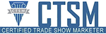 Certified Trade Show Marketer (CTSM)